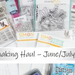 VIDEO – Cardmaking Haul June/July 2018